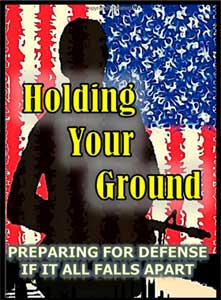 Book Review: Holding Your Ground – Preparing for Defense if it All Falls Apart